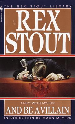 And Be a Villain By Stout, Rex