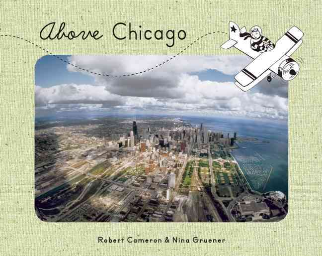 Above Chicago By Cameron, Robert (PHT)/ Gruener, Nina